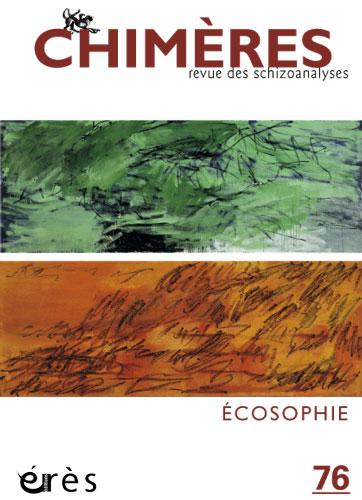 Arpenter la maison du monde / Manola Antonioli & Anne Sauvagnargues / Edito Chimères n°76 / Ecosophie dans Antonioli chimeres76ecosophie